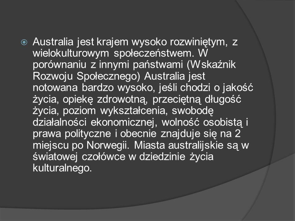 Australia jest krajem wysoko rozwiniętym, z wielokulturowym społeczeństwem.