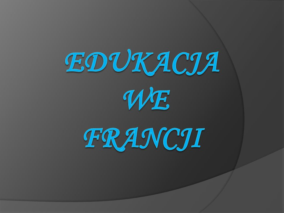 Edukacja we FRANCJI