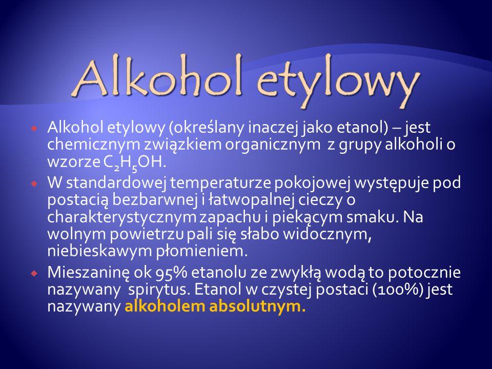 Alkohol etylowy Alkohol etylowy (określany inaczej jako etanol) – jest chemicznym związkiem organicznym z grupy alkoholi o wzorze C2H5OH.