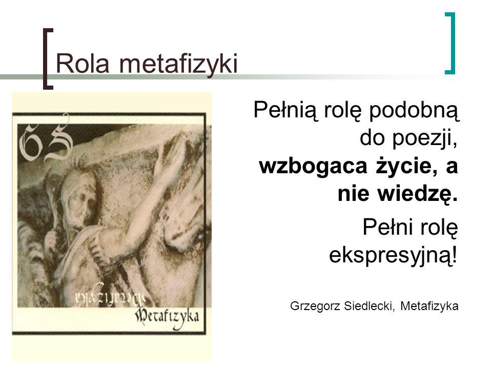 Rola metafizyki Pełni rolę ekspresyjną!