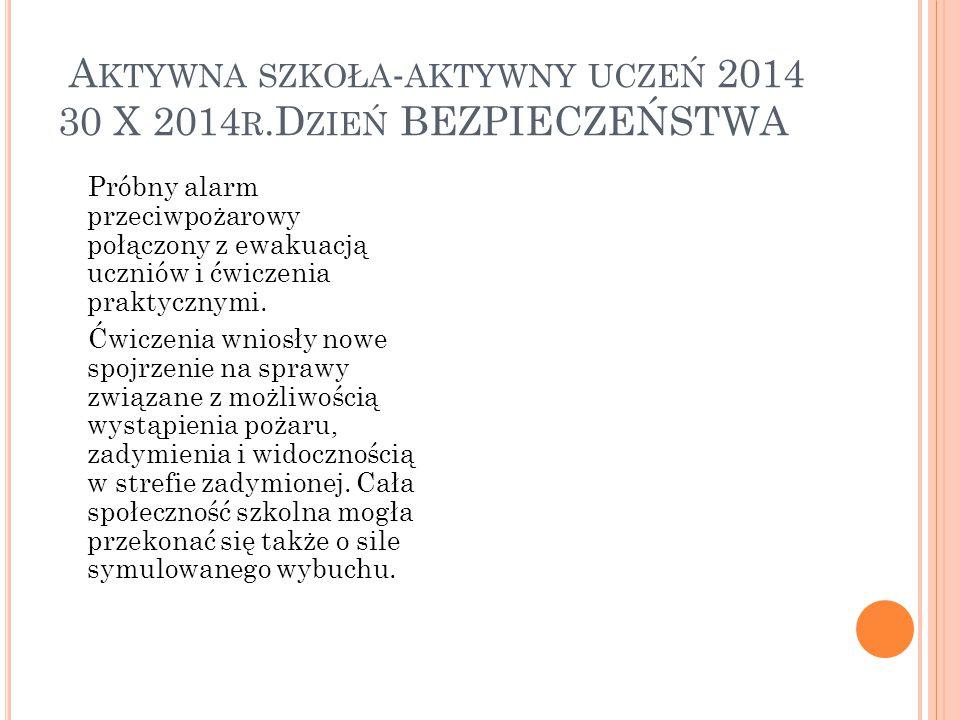 Aktywna szkoła-aktywny uczeń 2014 30 X 2014r.Dzień BEZPIECZEŃSTWA