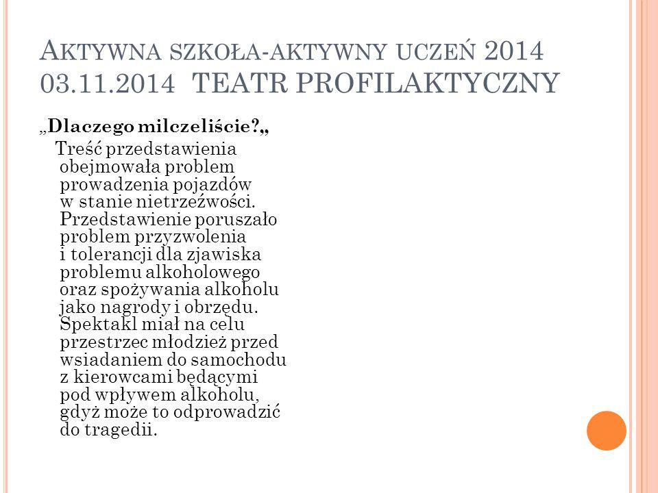 Aktywna szkoła-aktywny uczeń 2014 03.11.2014 TEATR PROFILAKTYCZNY
