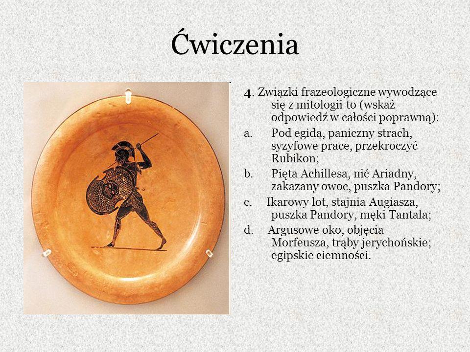 Ćwiczenia 4. Związki frazeologiczne wywodzące się z mitologii to (wskaż odpowiedź w całości poprawną):