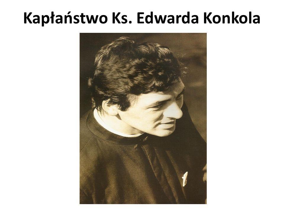 Kapłaństwo Ks. Edwarda Konkola