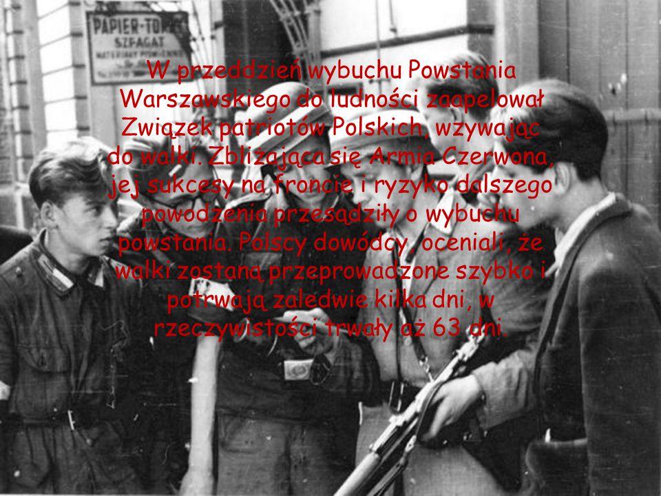 W przeddzień wybuchu Powstania Warszawskiego do ludności zaapelował Związek patriotów Polskich, wzywając do walki.