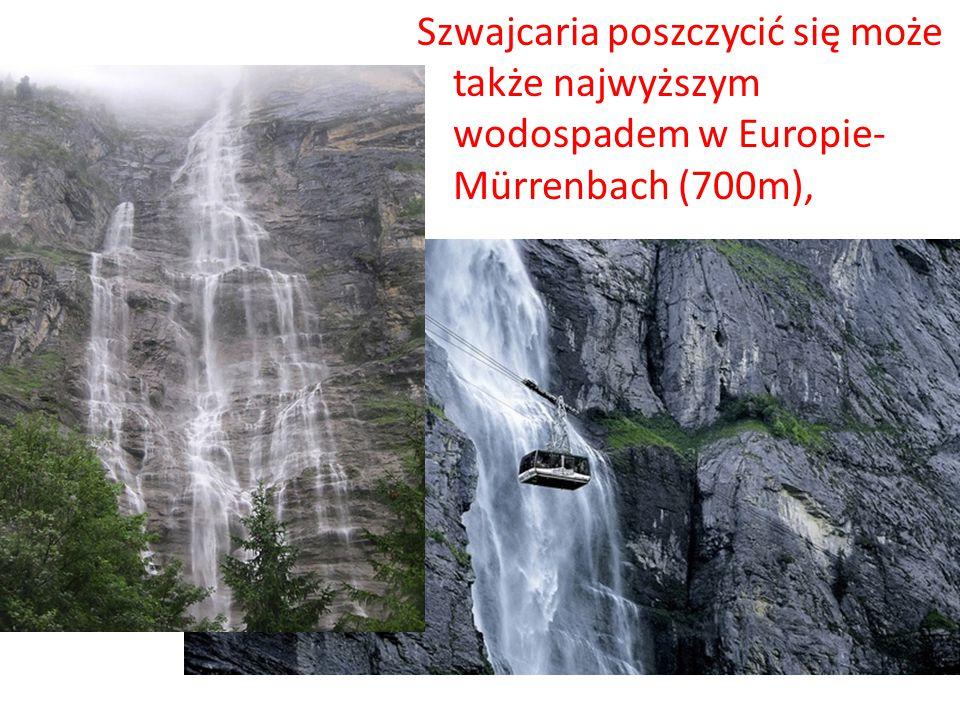 Szwajcaria poszczycić się może także najwyższym wodospadem w Europie- Mürrenbach (700m),