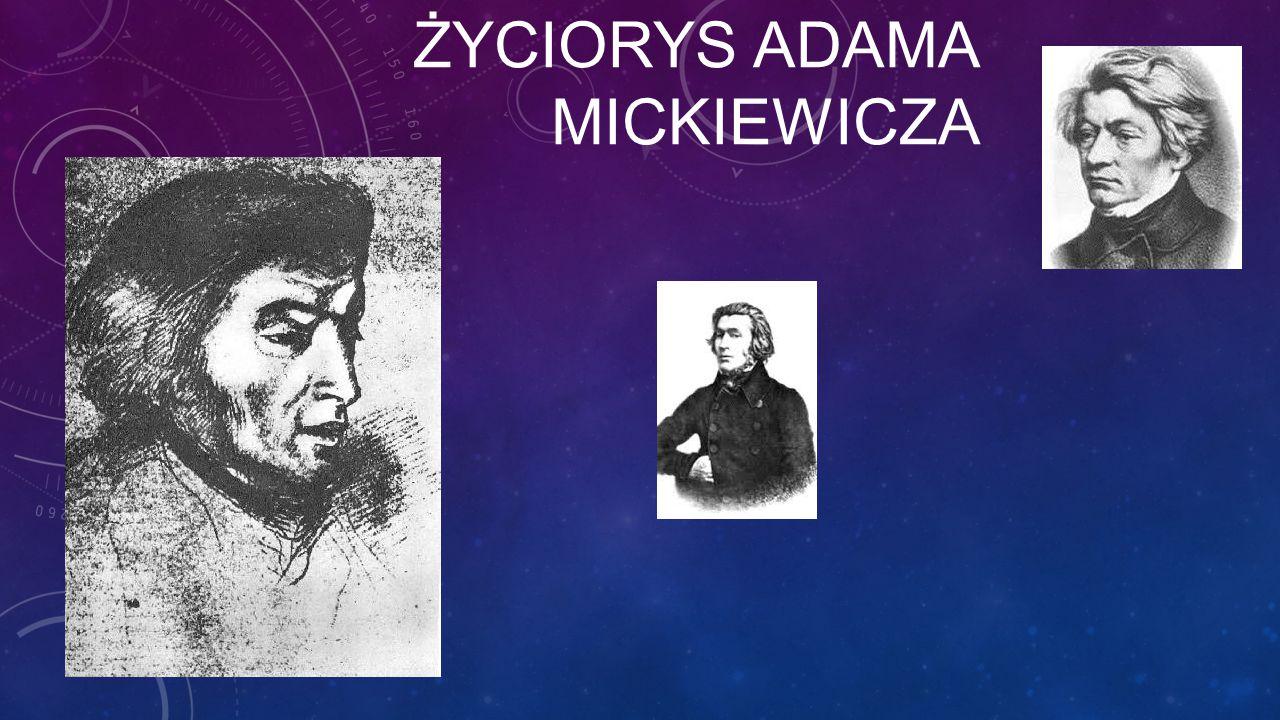 Życiorys Adama Mickiewicza