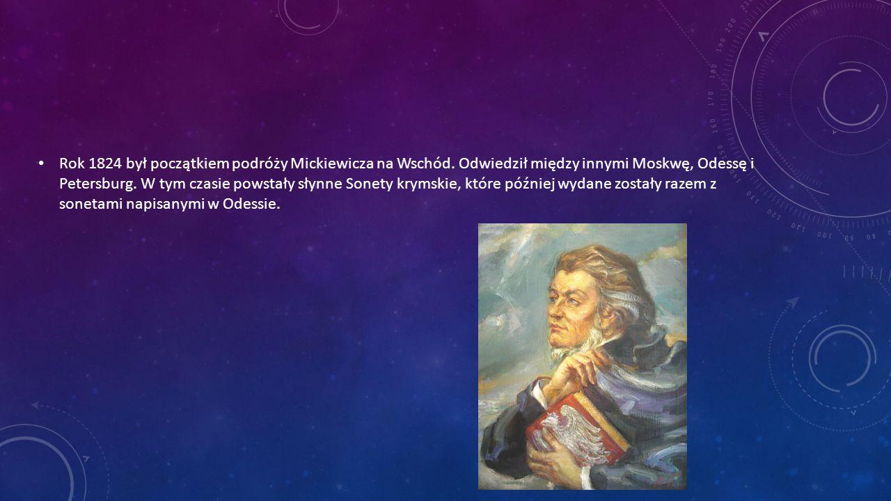 Rok 1824 był początkiem podróży Mickiewicza na Wschód