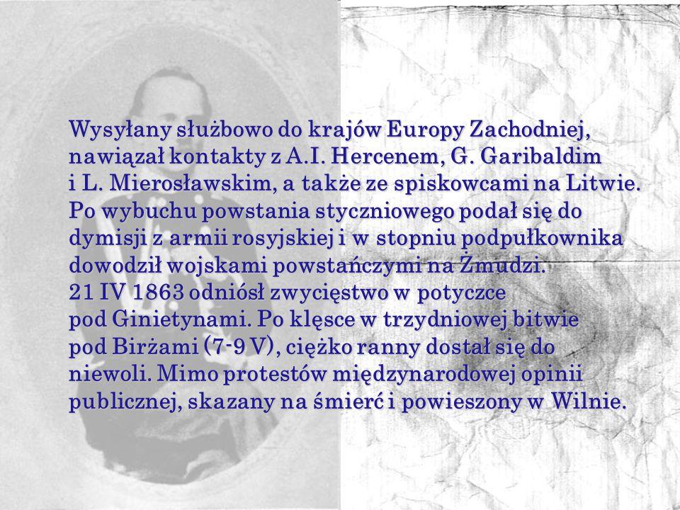 Wysyłany służbowo do krajów Europy Zachodniej, nawiązał kontakty z A.I. Hercenem, G. Garibaldim