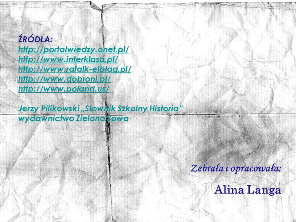 Zebrała i opracowała: Alina Langa ŹRÓDŁA: http://portalwiedzy.onet.pl/