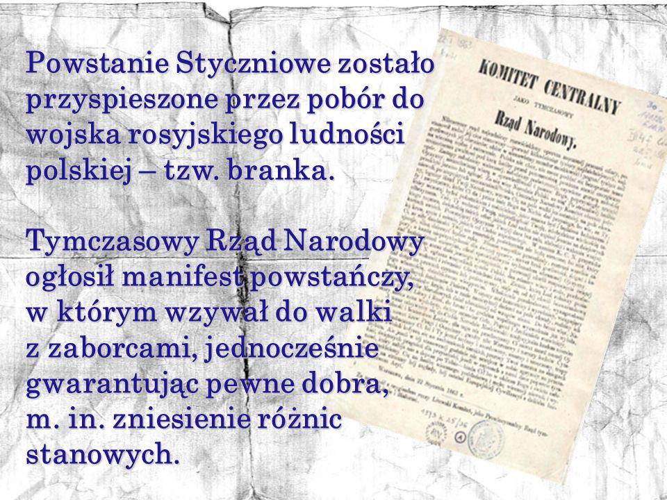 Powstanie Styczniowe zostało przyspieszone przez pobór do wojska rosyjskiego ludności polskiej – tzw. branka.