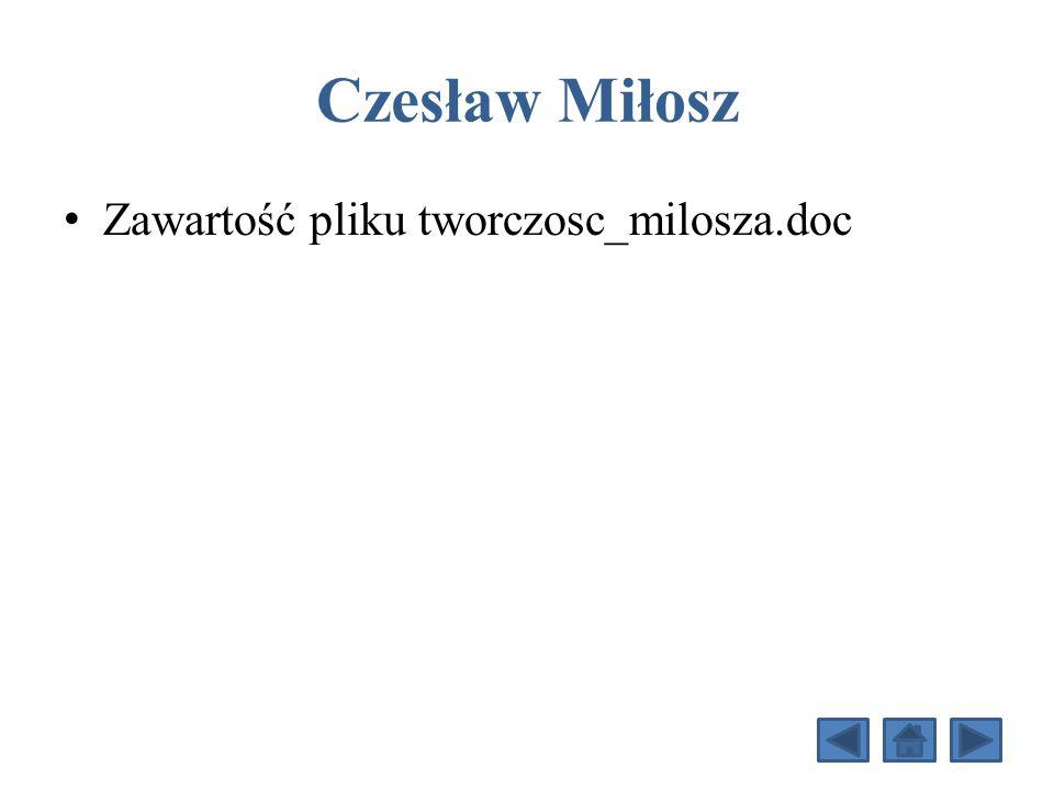 Czesław Miłosz Zawartość pliku tworczosc_milosza.doc