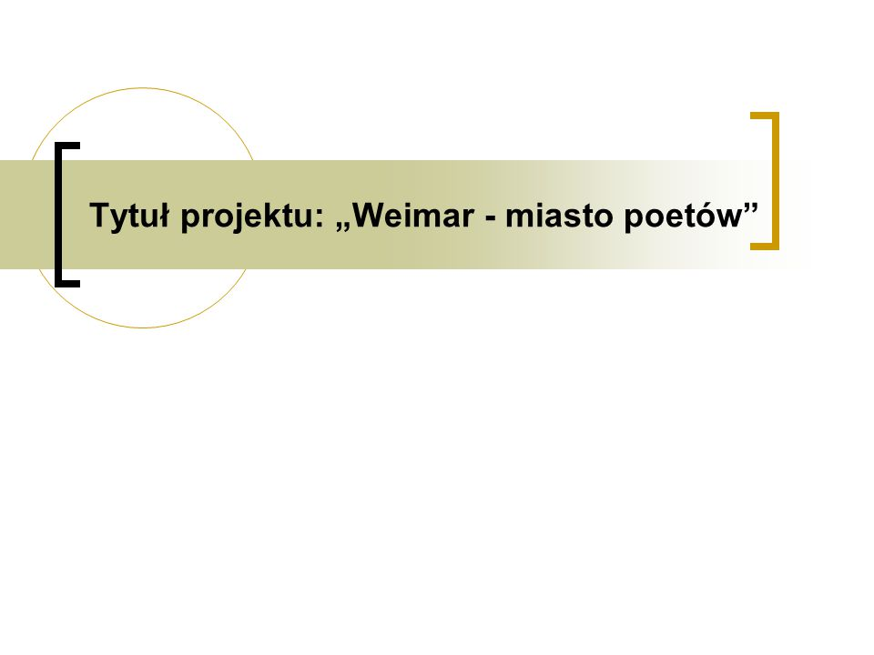 """Tytuł projektu: """"Weimar - miasto poetów"""