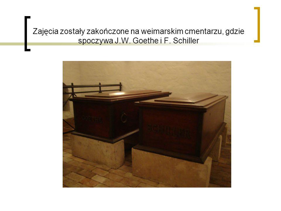 Zajęcia zostały zakończone na weimarskim cmentarzu, gdzie spoczywa J.W. Goethe i F. Schiller