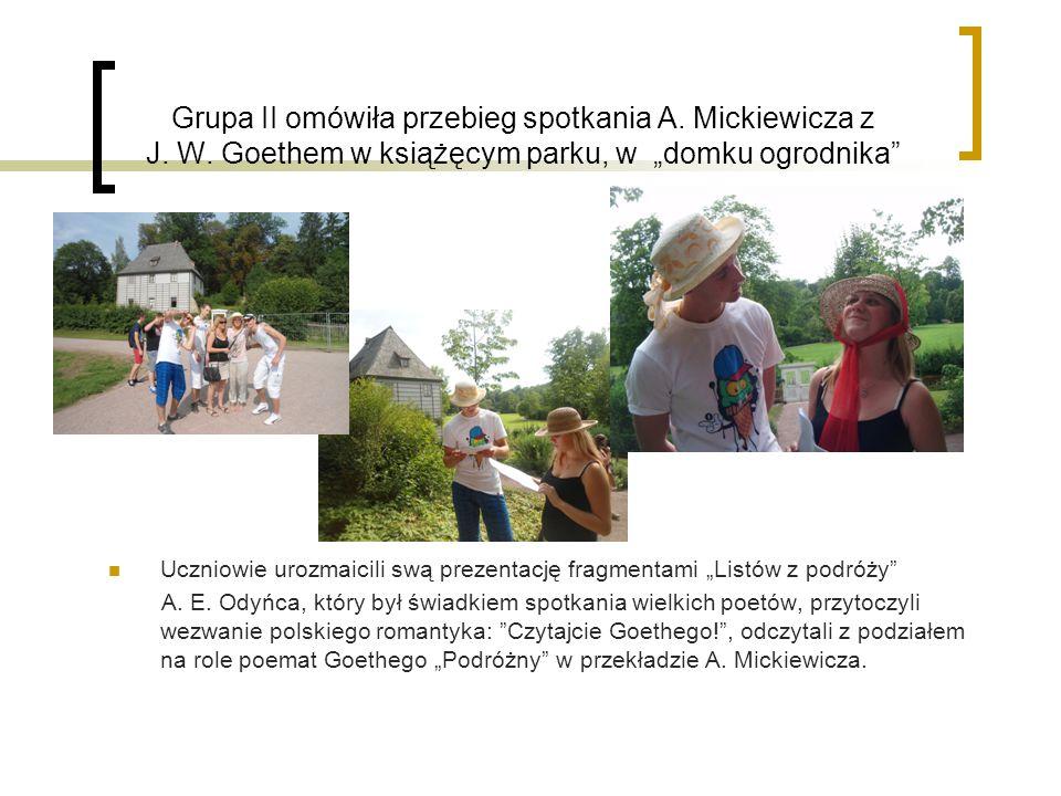Grupa II omówiła przebieg spotkania A. Mickiewicza z J. W