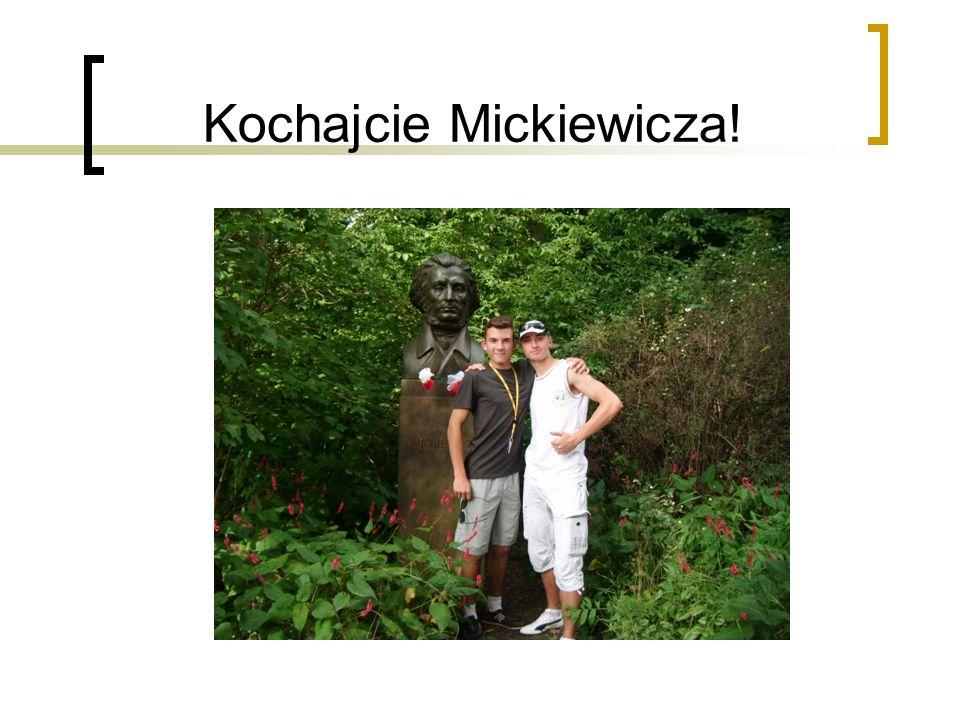 Kochajcie Mickiewicza!