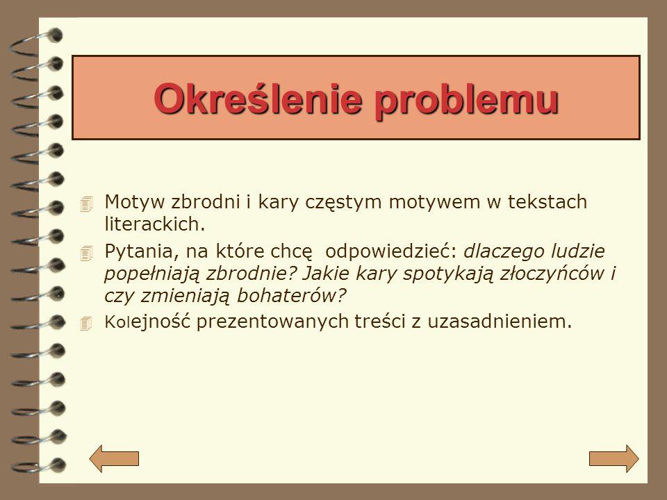 Określenie problemu Motyw zbrodni i kary częstym motywem w tekstach literackich.
