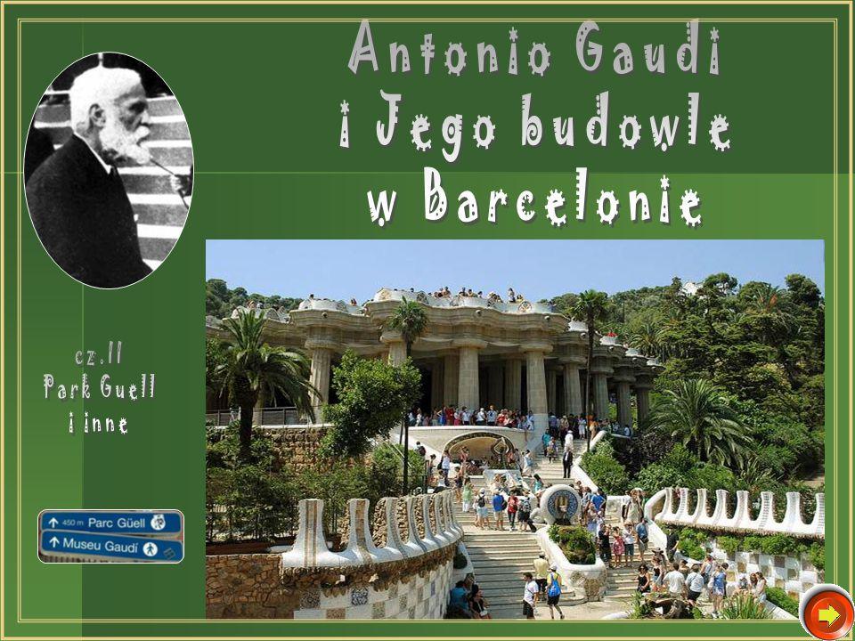Antonio Gaudi i Jego budowle w Barcelonie