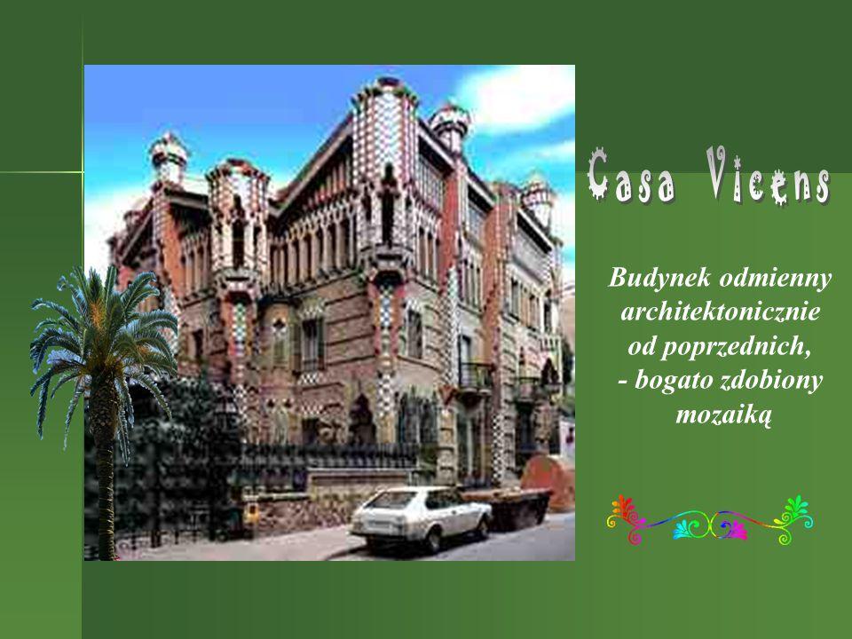 Casa Vicens Budynek odmienny architektonicznie od poprzednich,