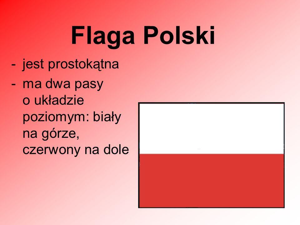 Flaga Polski jest prostokątna