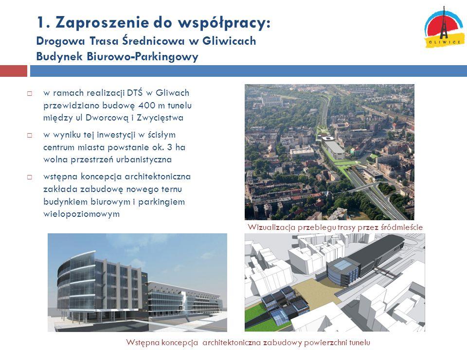 1. Zaproszenie do współpracy: Drogowa Trasa Średnicowa w Gliwicach Budynek Biurowo-Parkingowy