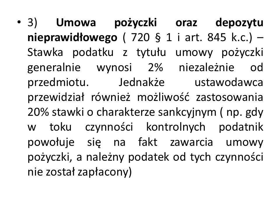 3) Umowa pożyczki oraz depozytu nieprawidłowego ( 720 § 1 i art. 845 k