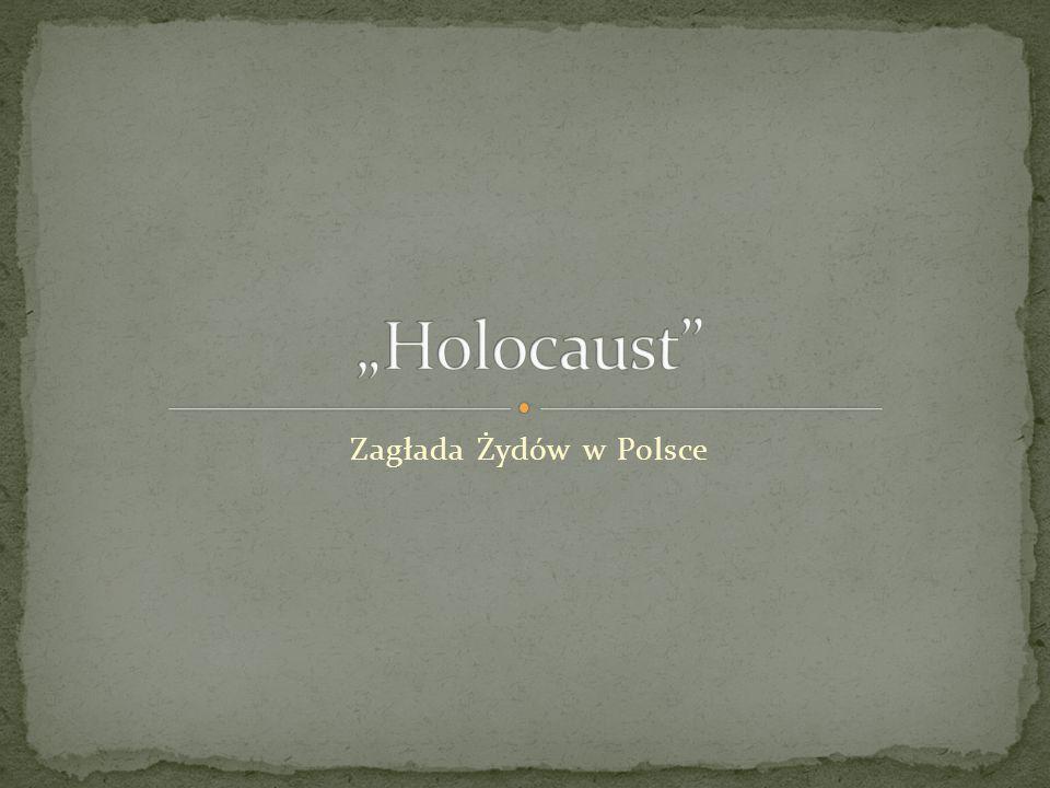 """""""Holocaust Zagłada Żydów w Polsce"""