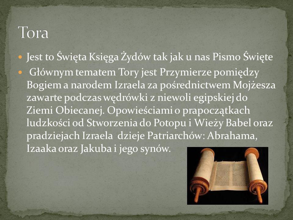 Tora Jest to Święta Księga Żydów tak jak u nas Pismo Święte