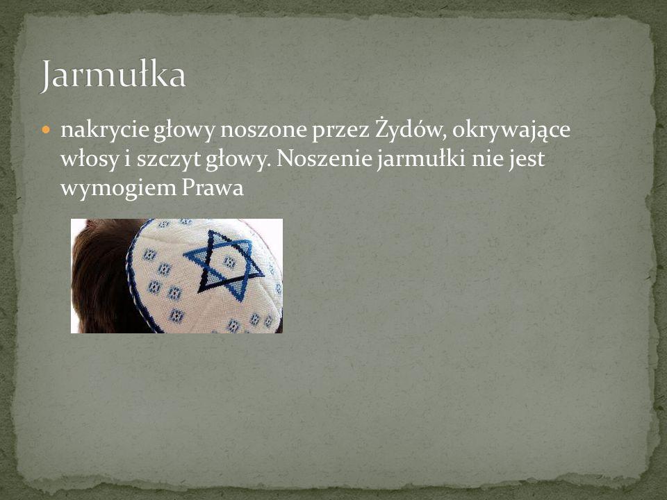 Jarmułka nakrycie głowy noszone przez Żydów, okrywające włosy i szczyt głowy.