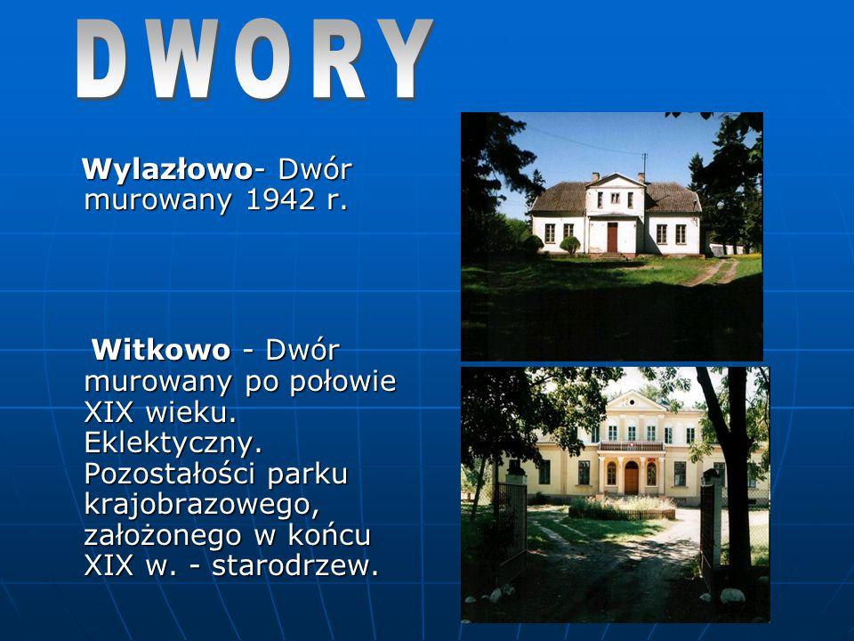 DWORY Wylazłowo- Dwór murowany 1942 r.