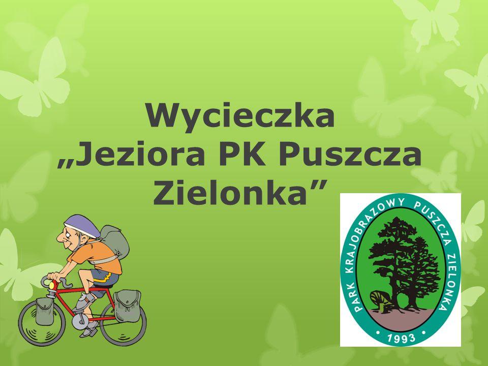 """Wycieczka """"Jeziora PK Puszcza Zielonka"""