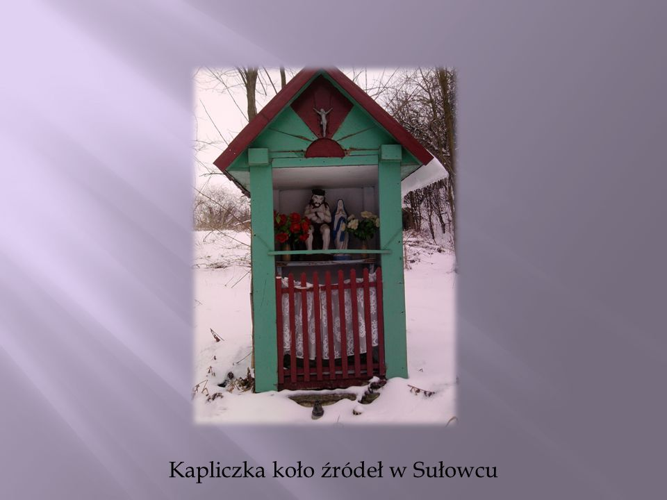 Kapliczka koło źródeł w Sułowcu