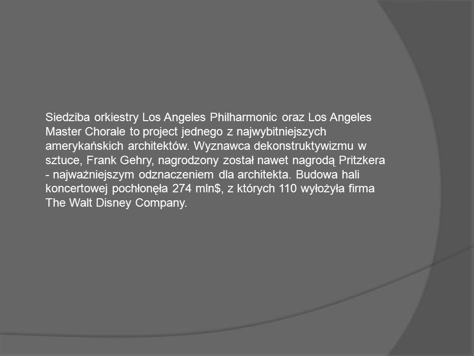 Siedziba orkiestry Los Angeles Philharmonic oraz Los Angeles Master Chorale to project jednego z najwybitniejszych amerykańskich architektów.