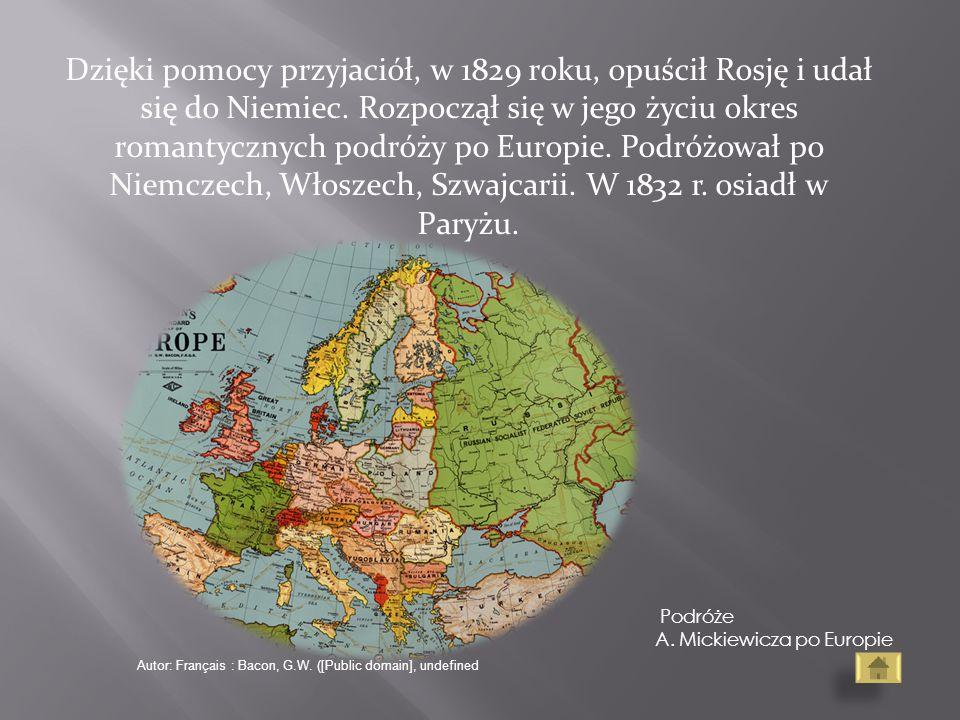 Dzięki pomocy przyjaciół, w 1829 roku, opuścił Rosję i udał się do Niemiec. Rozpoczął się w jego życiu okres romantycznych podróży po Europie. Podróżował po Niemczech, Włoszech, Szwajcarii. W 1832 r. osiadł w Paryżu.
