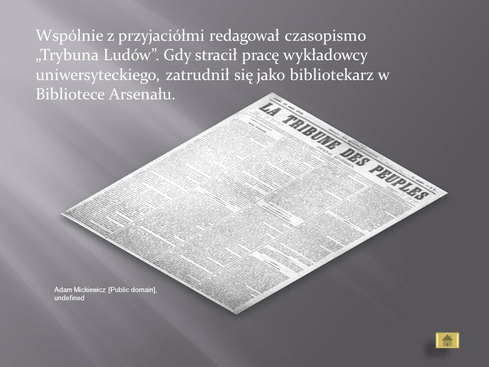 """Wspólnie z przyjaciółmi redagował czasopismo """"Trybuna Ludów"""