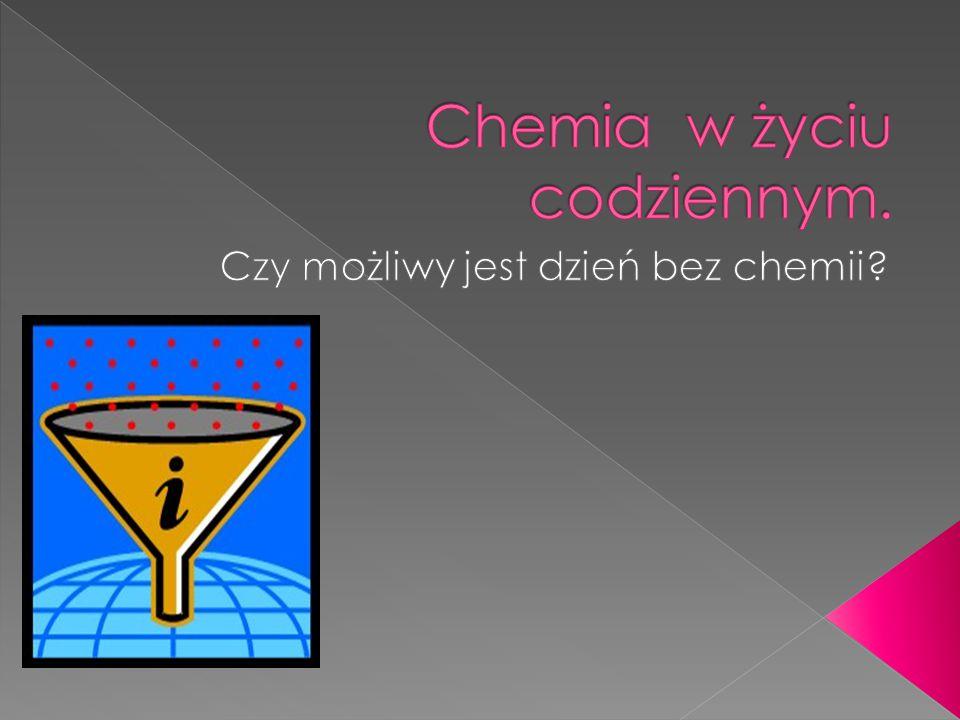 Chemia w życiu codziennym.