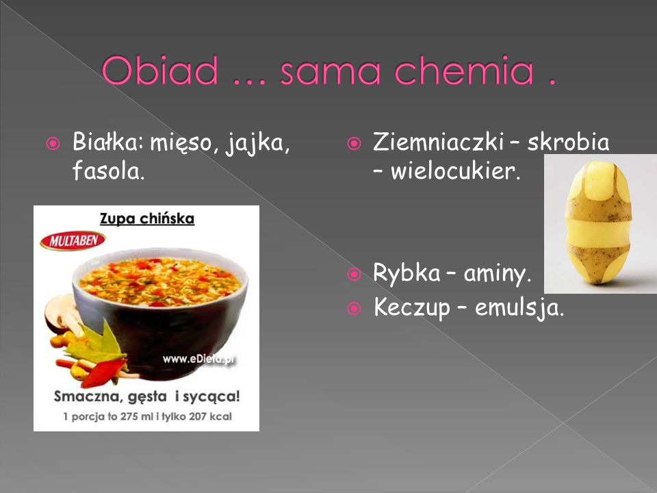Obiad … sama chemia . Białka: mięso, jajka, fasola.