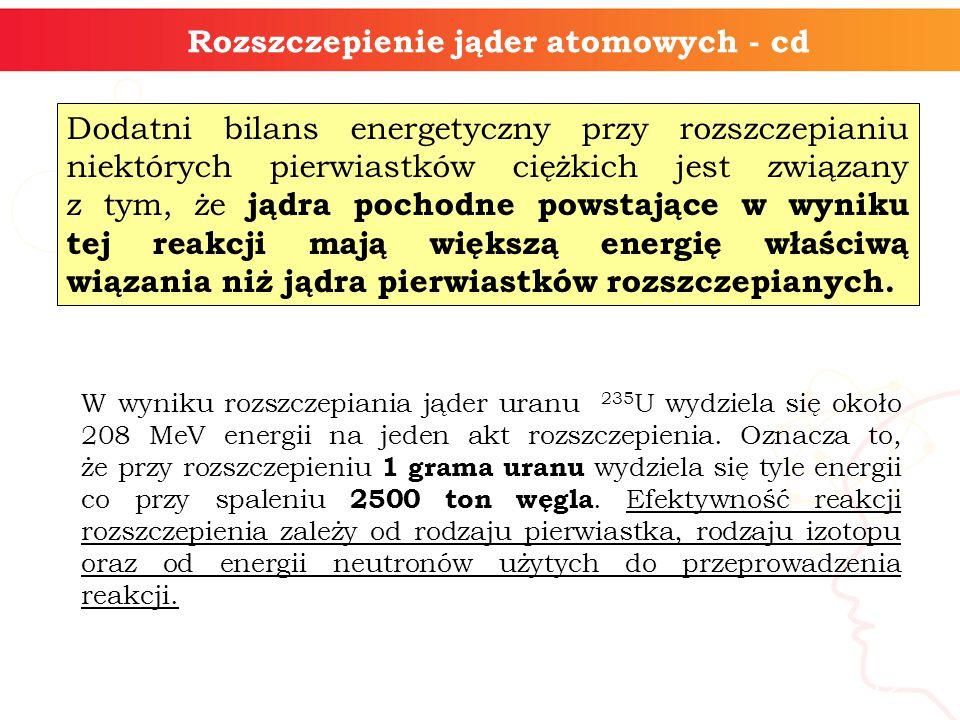Rozszczepienie jąder atomowych - cd