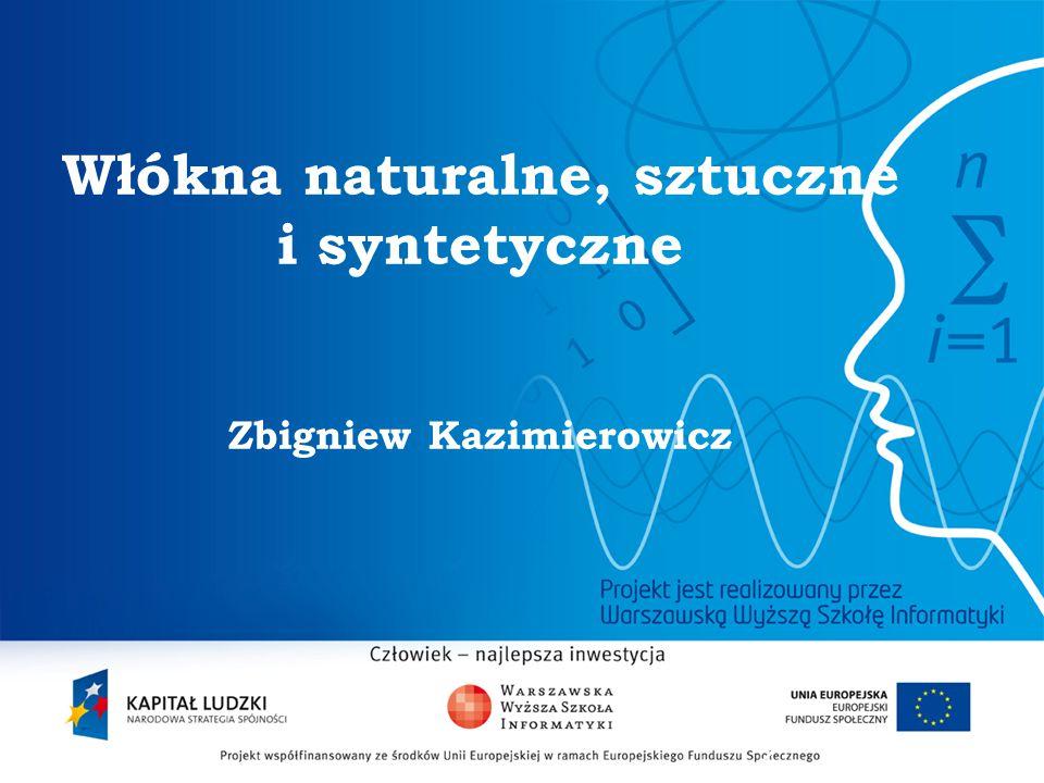 Włókna naturalne, sztuczne i syntetyczne Zbigniew Kazimierowicz