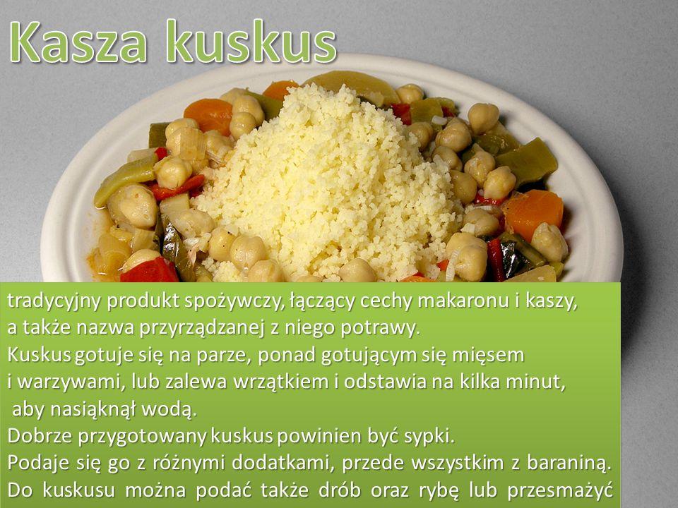 Kasza kuskus tradycyjny produkt spożywczy, łączący cechy makaronu i kaszy, a także nazwa przyrządzanej z niego potrawy.