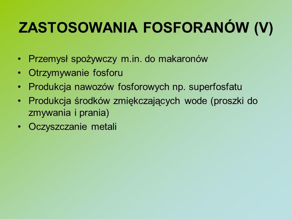 ZASTOSOWANIA FOSFORANÓW (V)