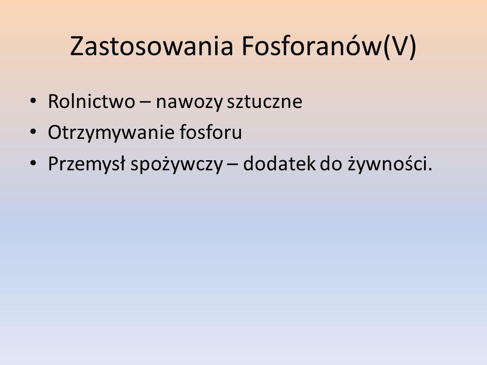 Zastosowania Fosforanów(V)