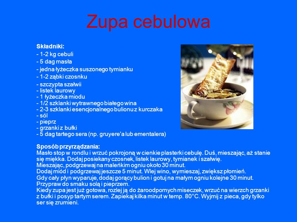 Zupa cebulowa Składniki: - 1-2 kg cebuli - 5 dag masła