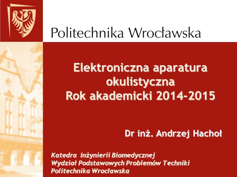 Elektroniczna aparatura okulistyczna Rok akademicki 2014-2015