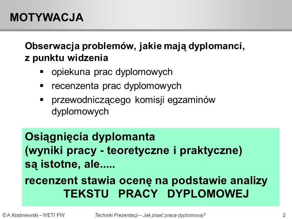 Osiągnięcia dyplomanta (wyniki pracy - teoretyczne i praktyczne)
