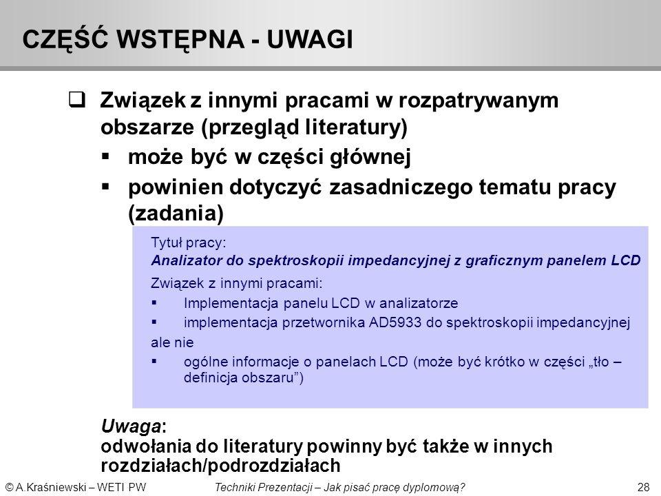 CZĘŚĆ WSTĘPNA - UWAGI Związek z innymi pracami w rozpatrywanym obszarze (przegląd literatury) może być w części głównej.