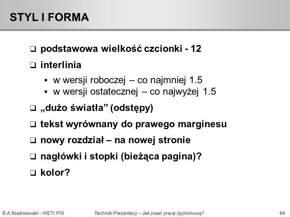STYL I FORMA podstawowa wielkość czcionki - 12 interlinia