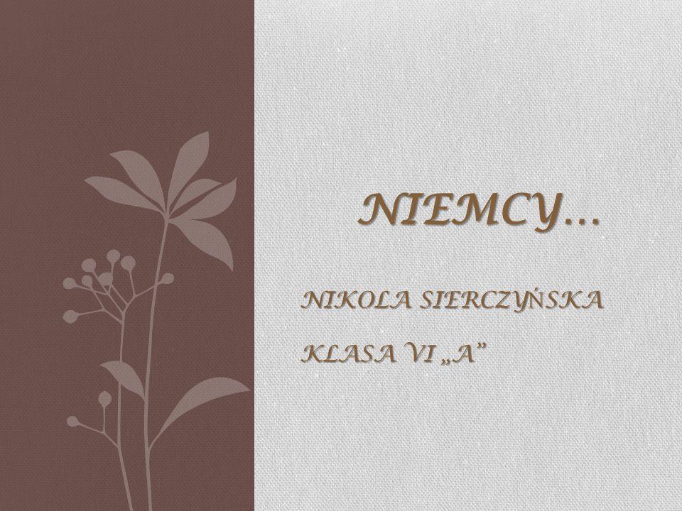 """Niemcy… Nikola Sierczyńska klasa VI """"a"""
