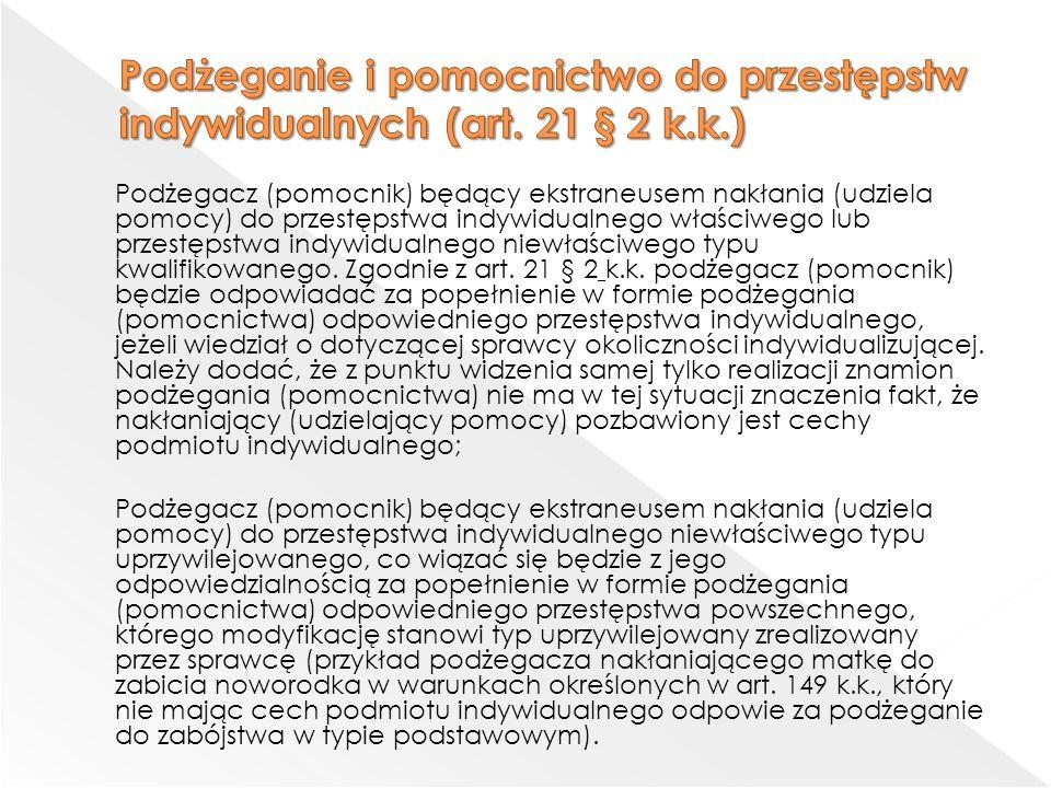 Podżeganie i pomocnictwo do przestępstw indywidualnych (art. 21 § 2 k