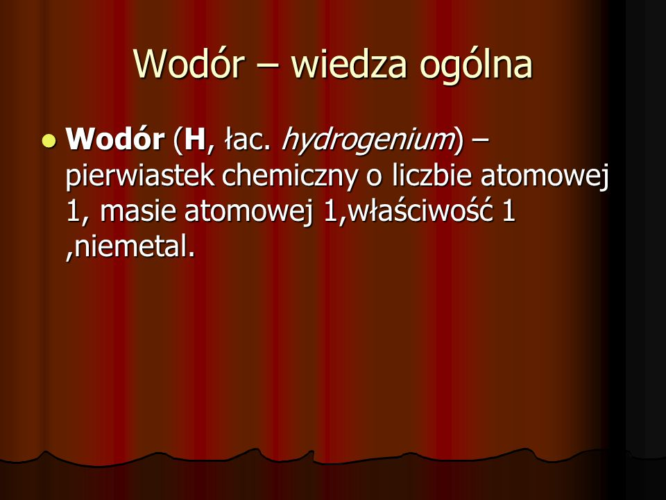 Wodór – wiedza ogólna Wodór (H, łac.